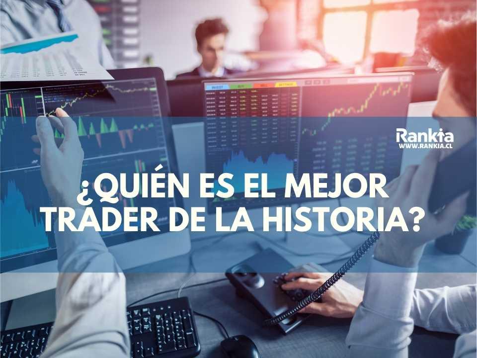 ¿Quién es el mejor trader de la historia?