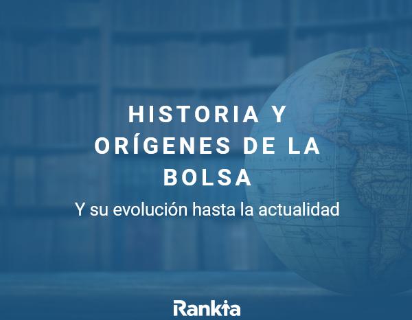 historia de la bolsa y sus orígenes