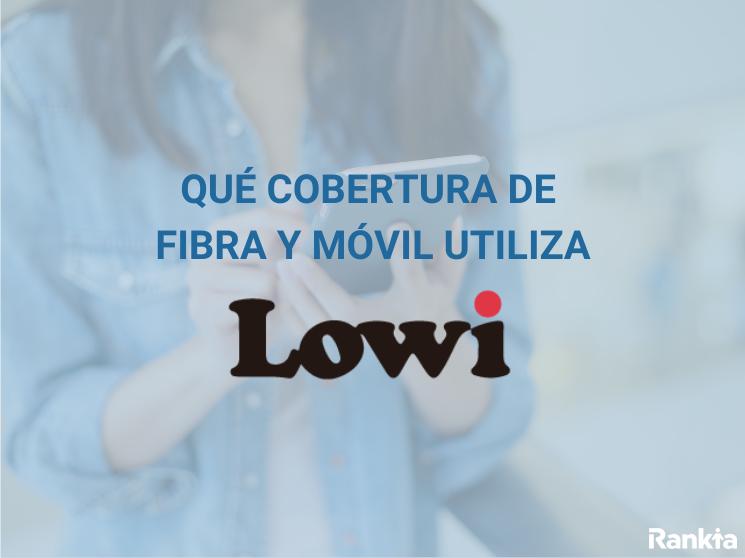 Cobertura fibra y móvil Lowi