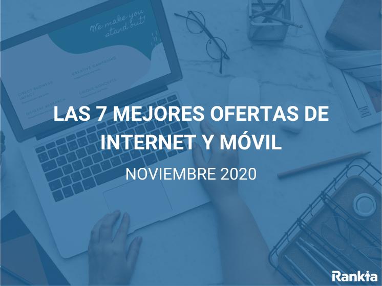 Las 7 mejores ofertas de Internet y móvil noviembre 2020