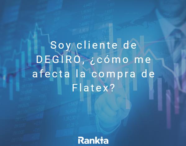 clientes degiro: como les afecta la compra por Flatex