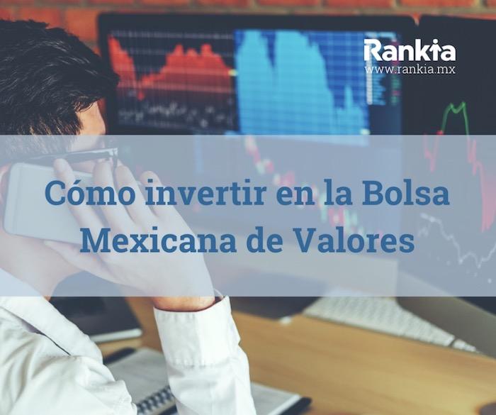Cómo invertir en la bolsa mexicana