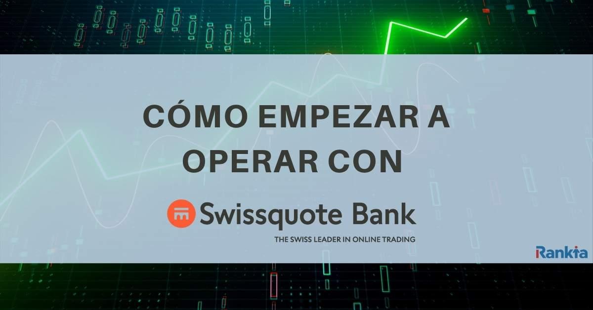 ¿Cómo empezar a operar con Swissquote Bank?