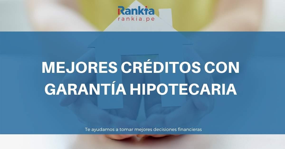 Mejores créditos con garantía hipotecaria