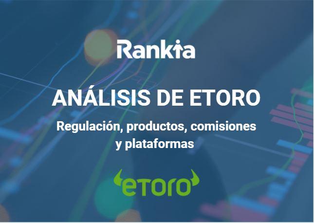 Análisis de eToro: Regulación, productos, comisiones y plataformas
