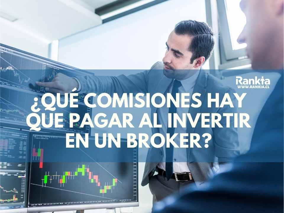 ¿Qué comisiones hay que pagar al invertir en un broker?