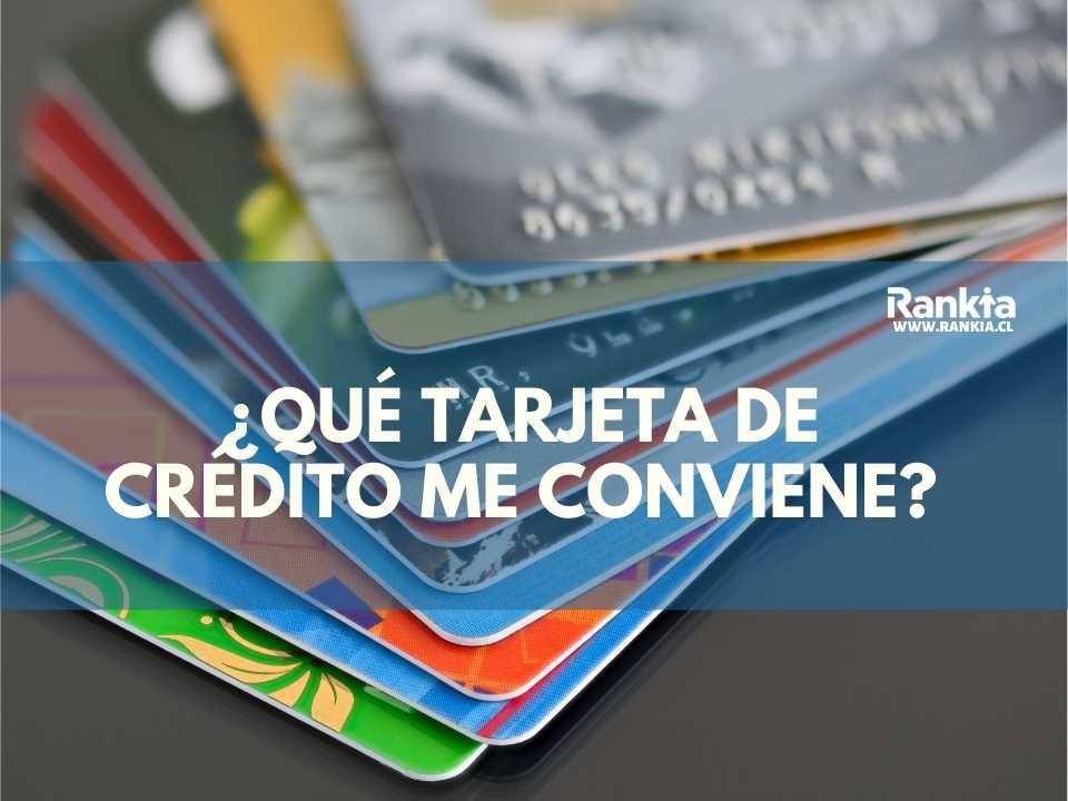 ¿Qué tarjeta de crédito me conviene 2021?