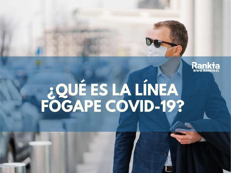 ¿Qué es la línea Fogape Covid-19?