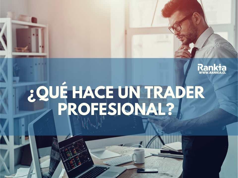 ¿Qué hace un trader profesional?