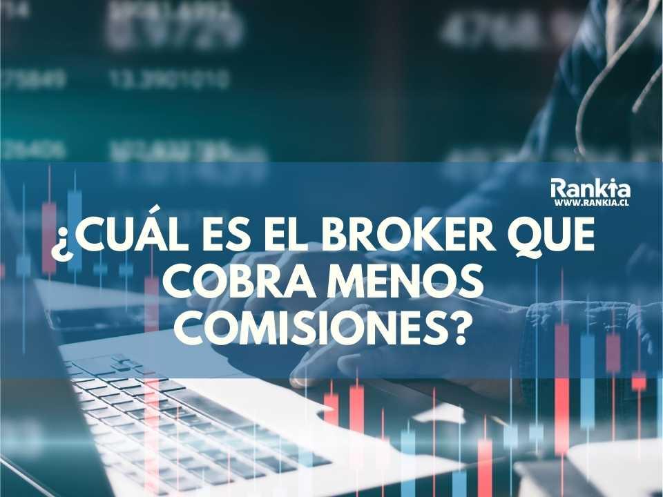 ¿Cuál es el broker que cobra menos comisiones?