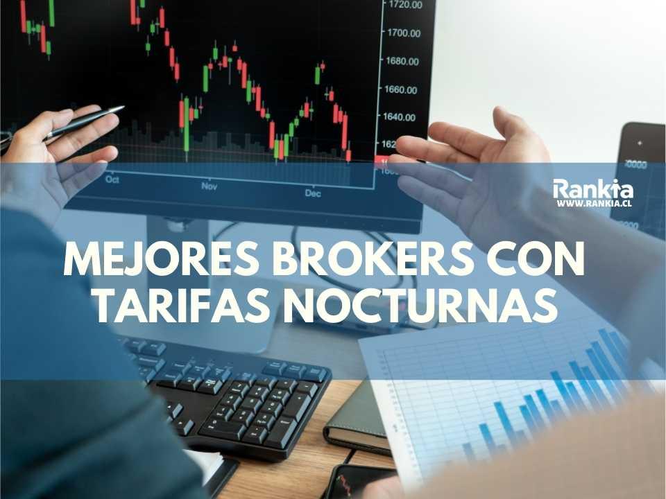 Mejores brokers con tarifas nocturnas