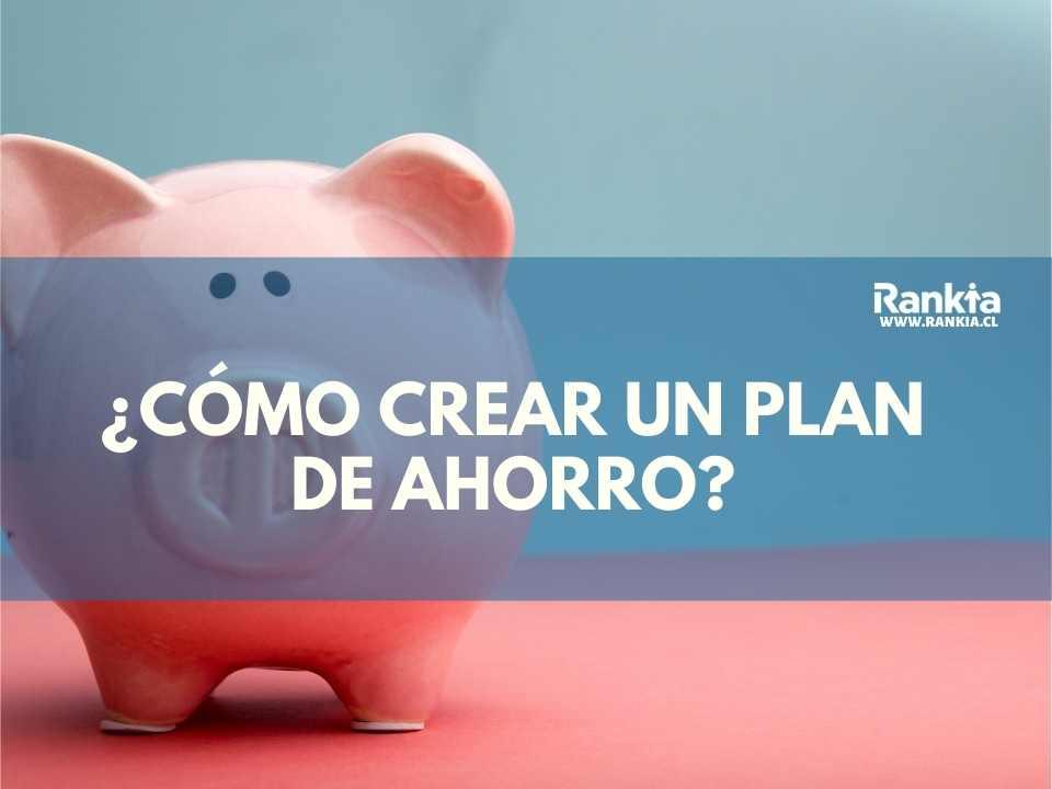 ¿Cómo crear un plan de ahorro?