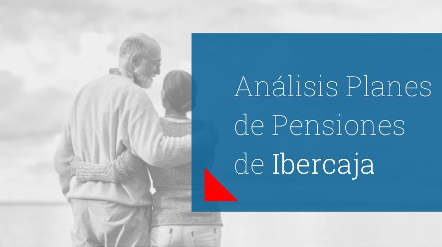 Análisis de Planes de Pensiones de Ibercaja