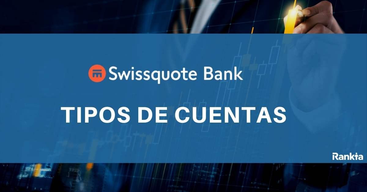 Swissquote Bank: tipos de cuentas