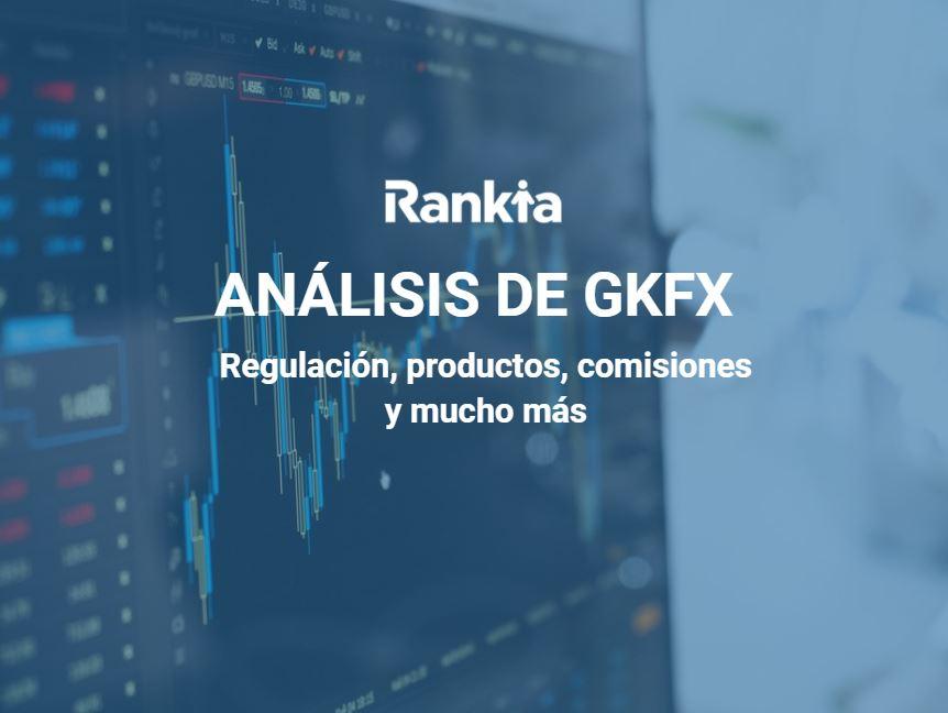 Análisis de GKFX: regulación, productos, comisiones y mucho más