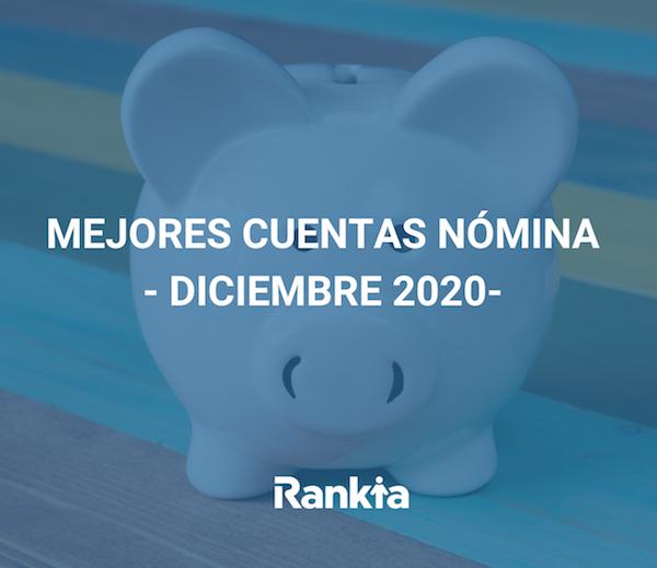 Mejores cuentas nómina para diciembre 2020