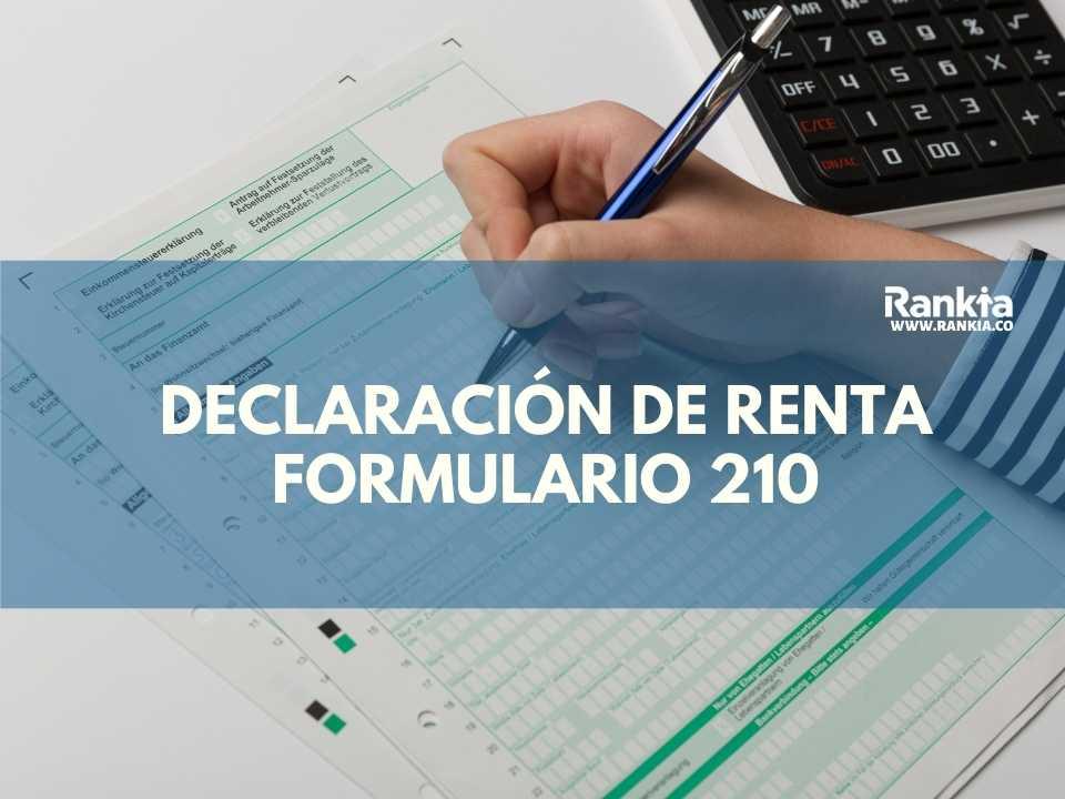 ¿Cómo presentar mi declaración de renta 2021? Formulario 210
