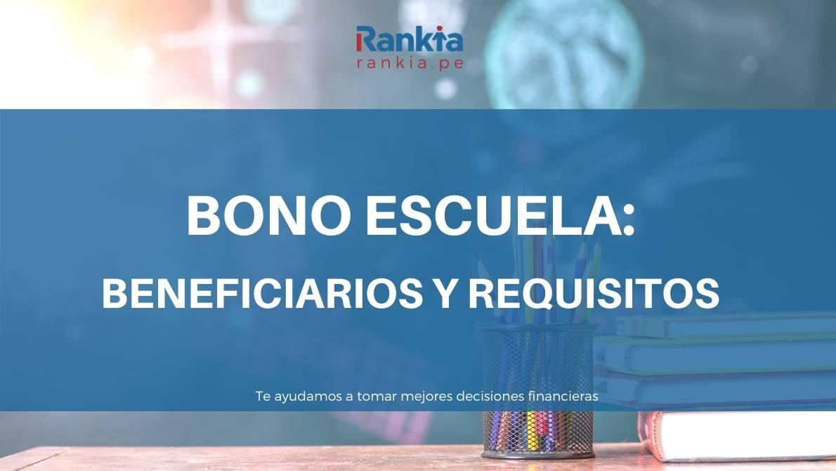 Bono escuela 2021: qué es,beneficiarios y requisitos