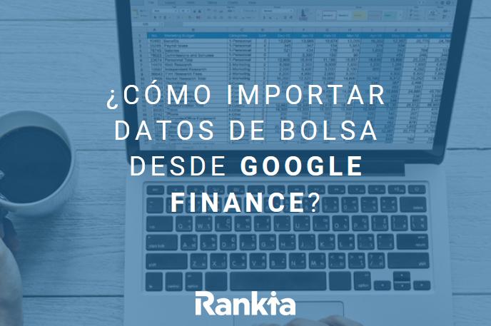 como importar datos de bolsa desde google finance