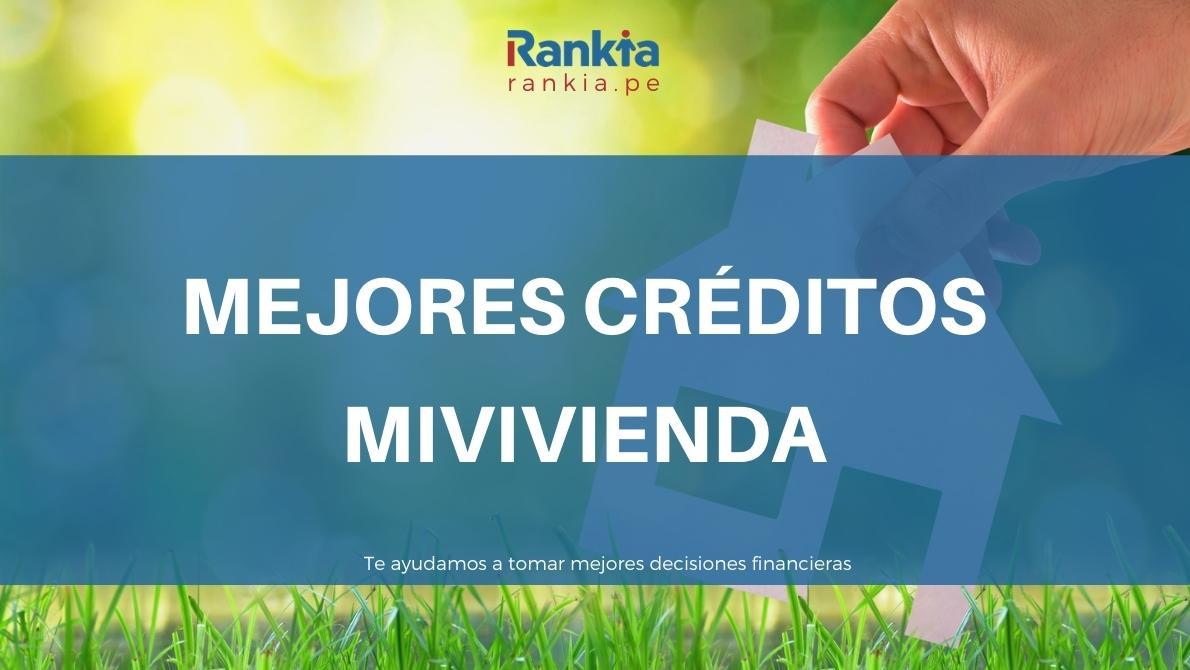 Mejores créditos Mivivienda 2021
