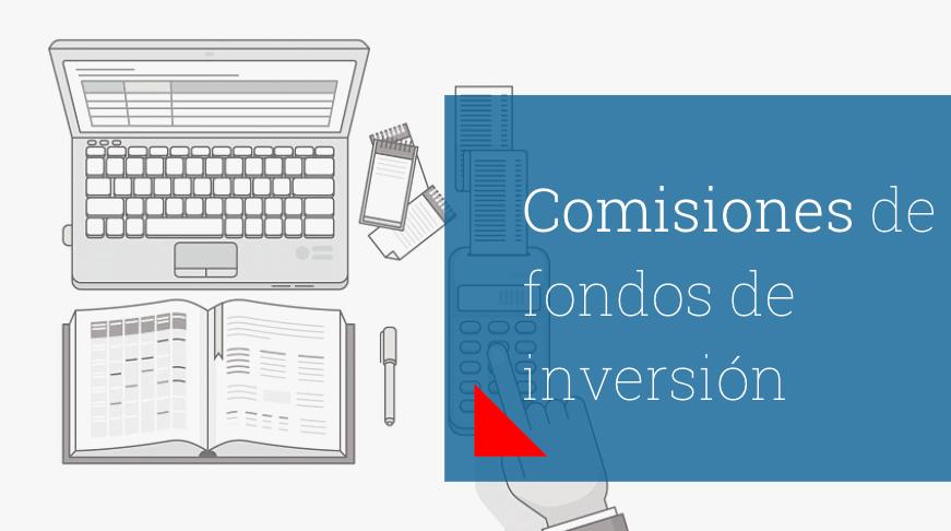 Comisiones de fondos de inversión
