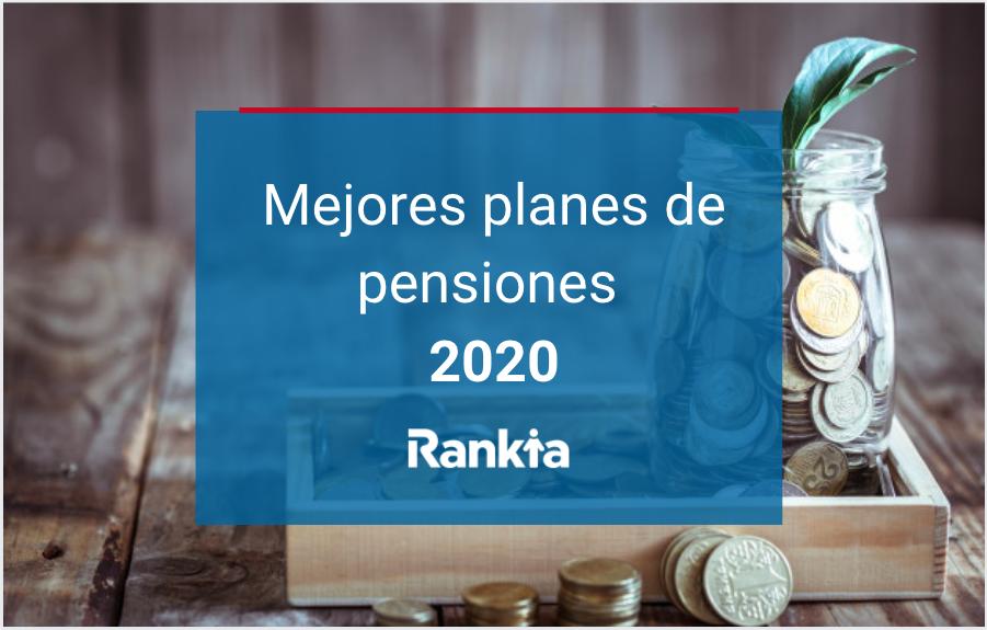 Mejores planes de pensiones 2020