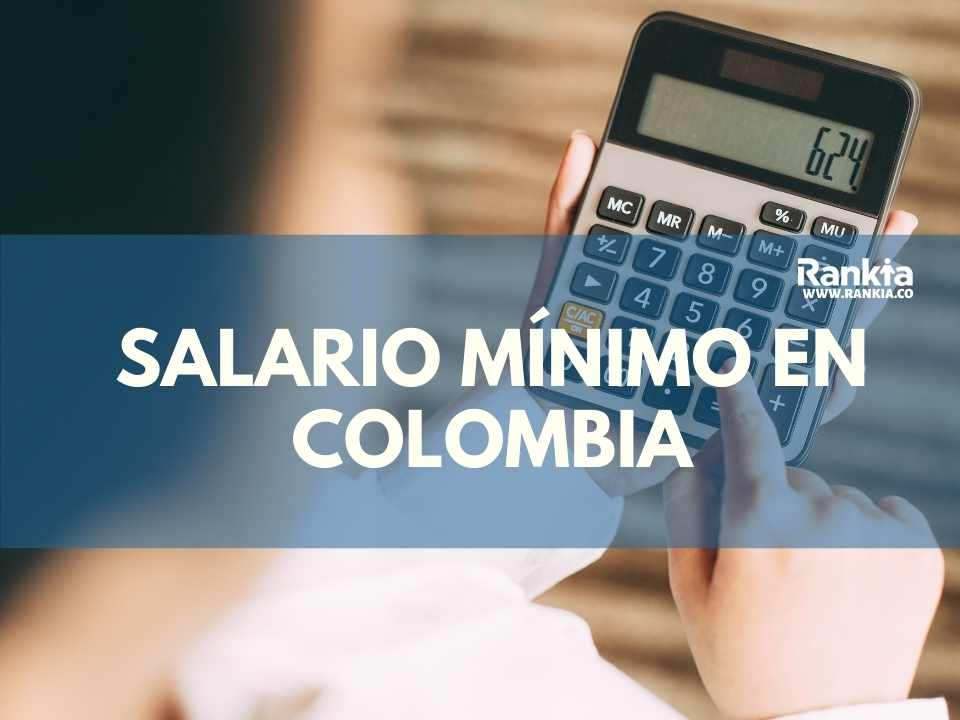 ¿Cuál es el salario mínimo para 2021 en Colombia?