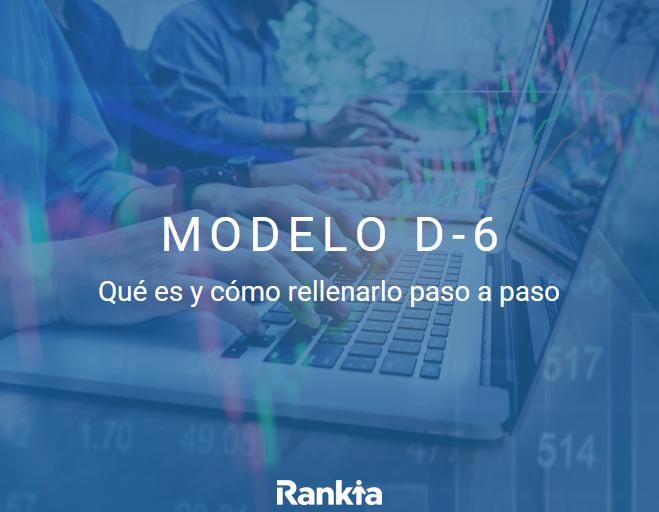 modelo d6: qué es y cómo rellenarlo
