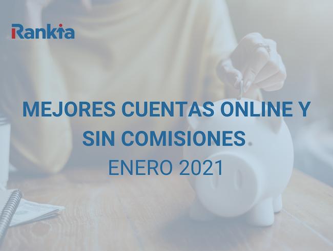 Mejores cuentas online sin comisiones enero 2021