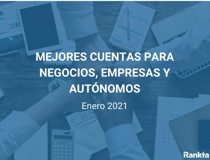 Mejores cuentas negocio enero 2021
