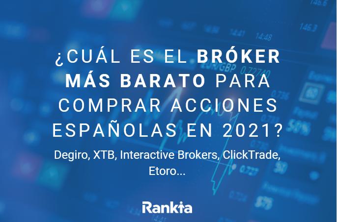 Mejor broker acciones españolas 2021