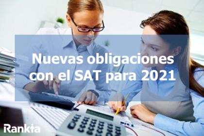 Nuevas obligaciones con el SAT para 2021