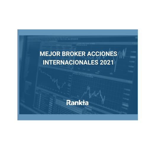 Mejor Bróker Acciones Internacionales 2021