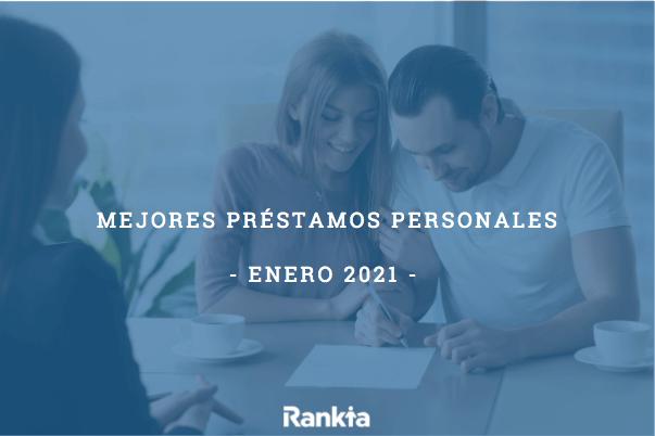 Mejores préstamos personales enero 2021