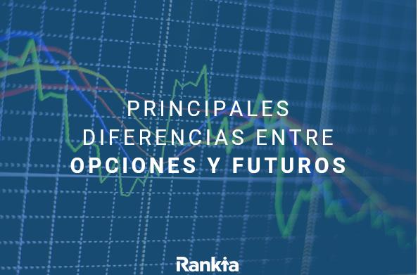 diferencias principales entre opciones y futuros