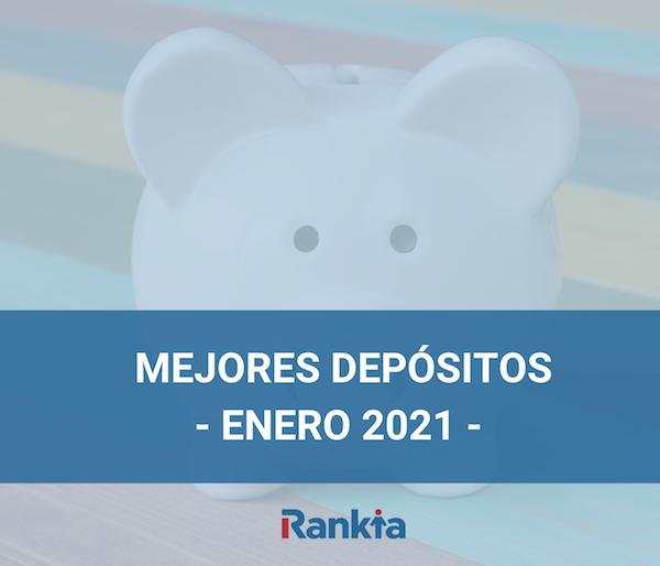 Mejores depósitos enero 2021