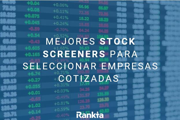mejores stock screeners para seleccionar acciones 2021