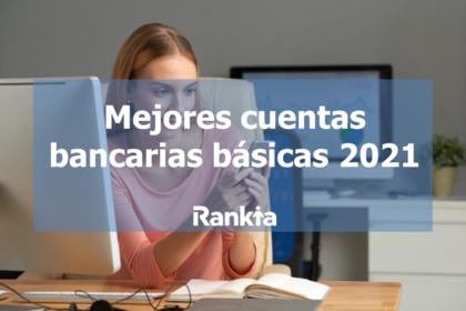 Mejores cuentas bancarias básicas 2021