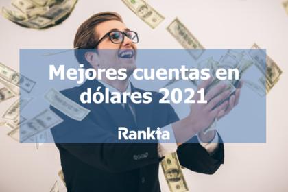 Mejores cuentas en dólares 2021