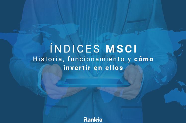 indices MSCI cómo funciona y cómo invertir en ellos