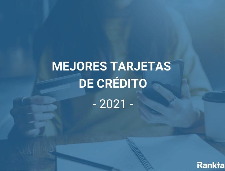 Mejores tarjetas de crédito febrero 2021