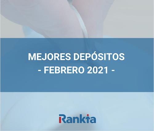 Mejores depósitos febrero 2021