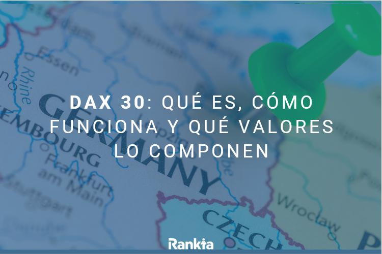 DAX 30: qué es cómo funciona y qué valores lo componen