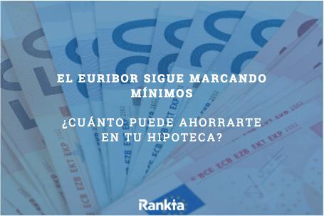 El Euribor sigue marcando nuevos mínimos y puede ahorrarte más de 100€ al año en tu hipoteca