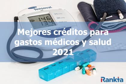 Mejores créditos para gastos médicos y salud 2021