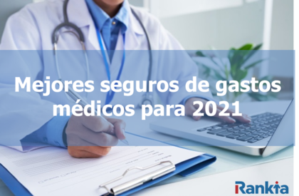 Mejores seguros de gastos médicos para 2021