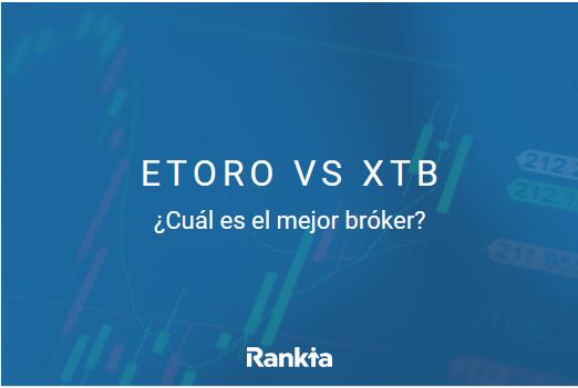 eToro vs XTB 2021: ¿cuál es el mejor bróker?