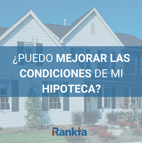 Mejorar las condiciones de mi hipoteca