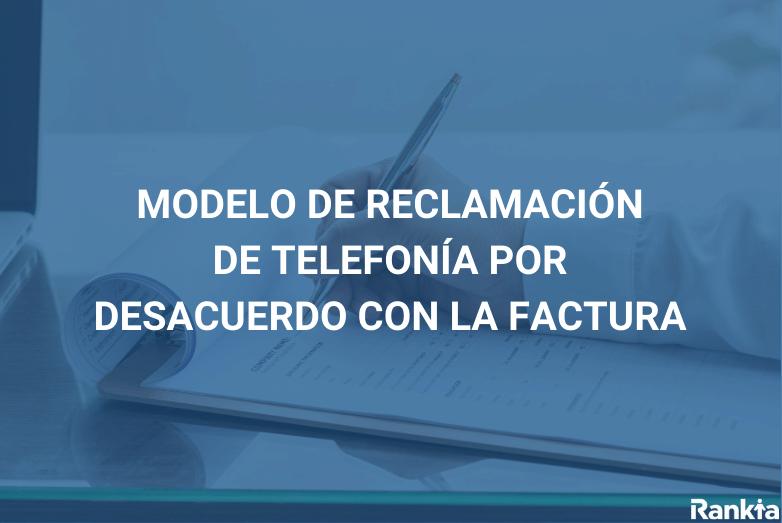 Modelo de reclamación de telefonía por desacuerdo con la factura
