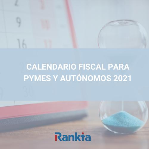 Calendario fiscal para pymes y autónomos 2021